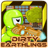 Click here to play Dirty Earthlings
