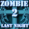 Click here to play Zombie Last Night 2